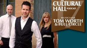 The Cultural Hall Ep.17/Tom Worth and Full Circle