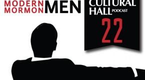 The Cultural Hall Ep.22/Modern Mormon Men