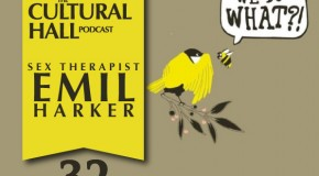 The Cultural Hall Ep.32/Sex Therapist-Emil Harker