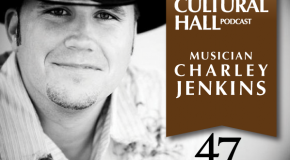 Charley Jenkins Ep. 47 The Cultural Hall