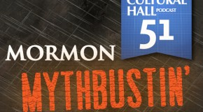 Mormon Mythbustin' Ep. 51 The Cultural Hall