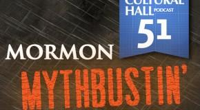 Mormon Mythbustin' Ep. 51 The Cultural Hall