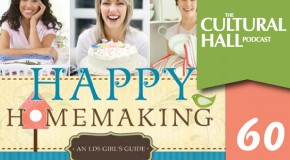 Happy Homemaking Ep. 60 The Cultural Hall