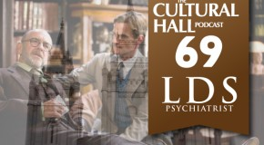 LDS Psychiatrist Ep 69 of The Cultural Hall