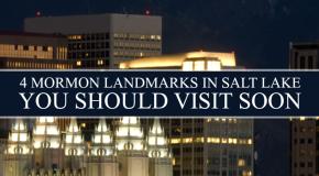 4 Mormon Landmarks In Salt Lake You Should Visit Soon