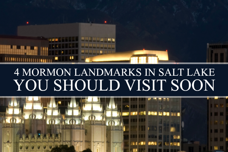 Mormon Landmarks Around SLC Utah