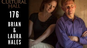 Brian and Laura Hales Ep. 176 The Cultural Hall