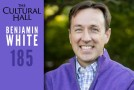 Benjamin White Ep 185 The Cultural Hall