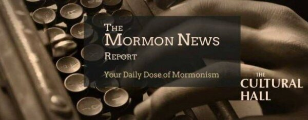 http://www.theculturalhallpodcast.com/wp-content/uploads/2015/10/Mormon-News-Report-Headline.jpg